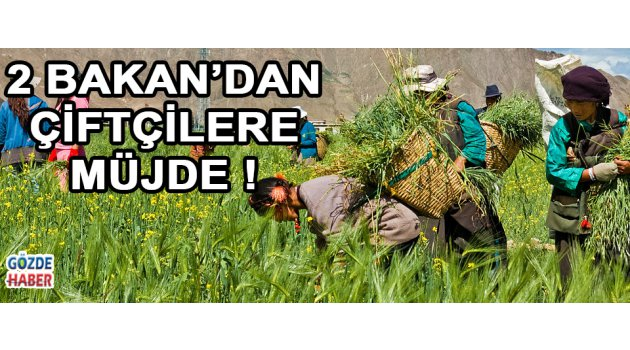 2 Bakan'dan Çiftçilere Müjde !