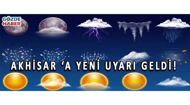 AKHİSAR'A YENİ UYARI GELDİ!