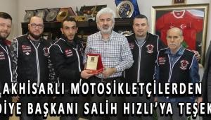 Akhisarlı Motosikletçilerden Belediye Başkanı Salih Hızlı'ya Teşekkür!