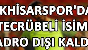 Akhisarspor'da Tecrübeli İsim Kadro Dışı Kaldı !