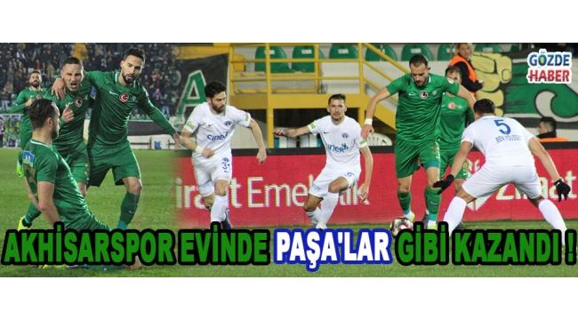Akhisarspor Evinde Paşa'lar Gibi Kazandı !