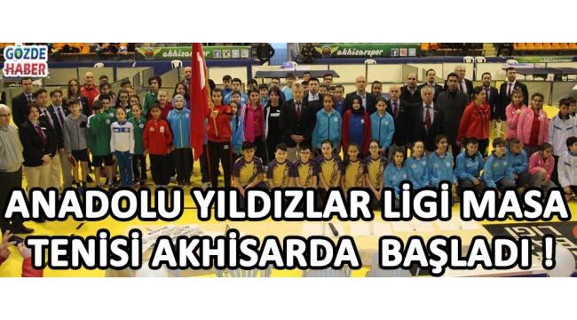 ANADOLU YILDIZLAR LİGİ MASA TENİSİ AKHİSARDA BAŞLADI !