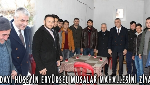 Başkan Adayı Hüseyin Eryüksel Musalar mahallesini ziyaret etti!
