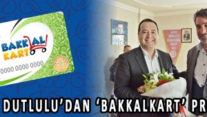 BESİM DUTLULU'DAN 'BAKKALKART' PROJESİ !
