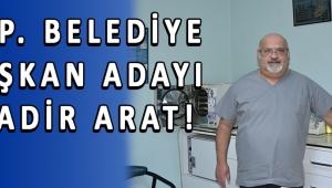 DSP. BELEDİYE BAŞKAN ADAYI KADİR ARAT!