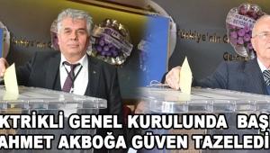 Elektrikli Genel Kurulunda Başkan Ahmet Akboğa Güven Tazeledi