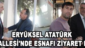 Eryüksel Atatürk Mahallesi'nde Esnafı Ziyaret Etti !