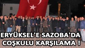 Eryüksel'e Sazoba'da Coşkulu Karşılama !