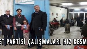 SAADET PARTİSİ ÇALIŞMALARI HIZ KESMİYOR!