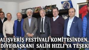 Alışveriş Festivali Komitesinden, Belediye Başkanı Salih Hızlı'ya Teşekkür