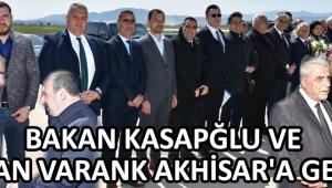 Bakan Kasapğlu ve Bakan Varank Akhisar'a Geldi !