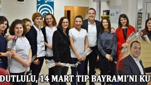 Besim Dutlulu, 14 Mart Tıp Bayramı'nı Kutladı