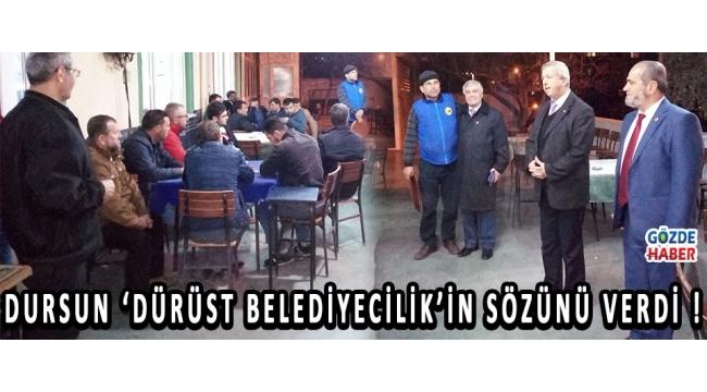 Dursun 'Dürüst Belediyecilik'in Sözünü Verdi !