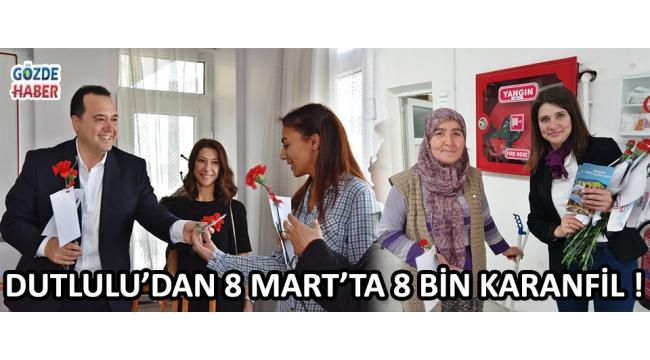 DUTLULU'DAN 8 MART'TA 8 BİN KARANFİL !