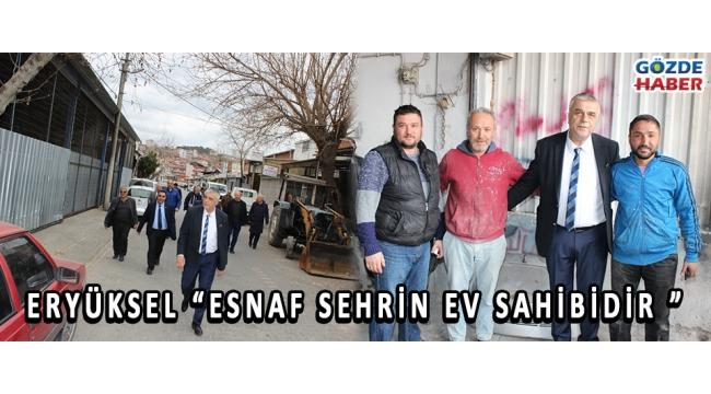 "ERYÜKSEL ""ESNAF ŞEHRİN EV SAHİBİDİR """