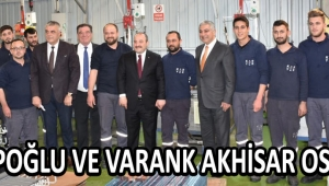 Kasapoğlu ve Varank Akhisar OSB'de !