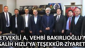 Milletvekili A. Vehbi Bakırlıoğlu'ndan, Salih Hızlı'ya Teşekkür Ziyareti