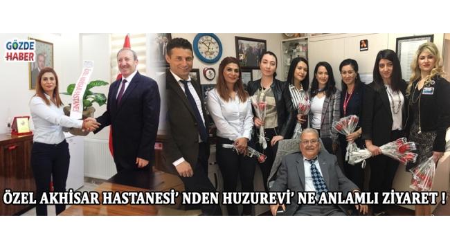 Özel Akhisar Hastanesi' nden Huzurevi' ne Anlamlı Ziyaret
