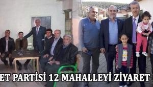Saadet Partisi 12 Mahalleyi Ziyaret Etti