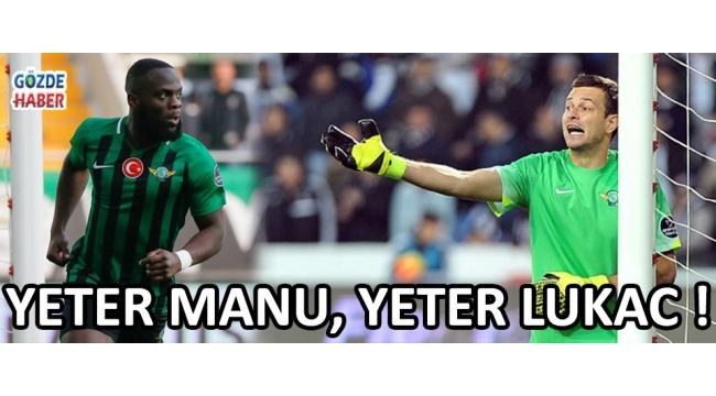 Yeter Manu, Yeter Lukac !