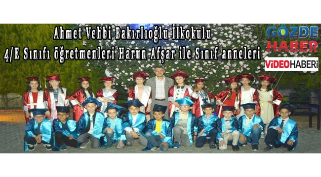 Ahmet Vehbi Bakırlıoğlu İlkokulu 4/E Sınıfı öğretmenleri Harun Afşar ile Sınıf anneleri