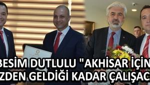 Akhisar Belediye Başkanı Besim Dutlulu Mazbatasını Aldı !