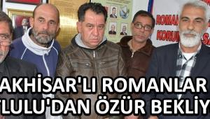 Akhisar'lı Romanlar Dutlulu'dan Özür Bekliyor !