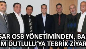 Akhisar OSB Yönetiminden, Başkan Besim Dutlulu'ya Tebrik Ziyareti !
