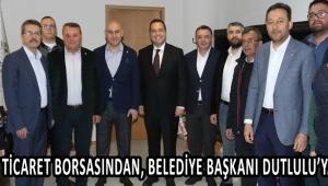 Akhisar Ticaret Borsasından, Belediye Başkanı Dutlulu'ya ziyaret