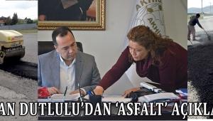 Başkan Dutlulu'dan 'Asfalt' açıklaması