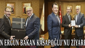 Başkan Ergün Bakan Kasapoğlu'nu Ziyaret Etti