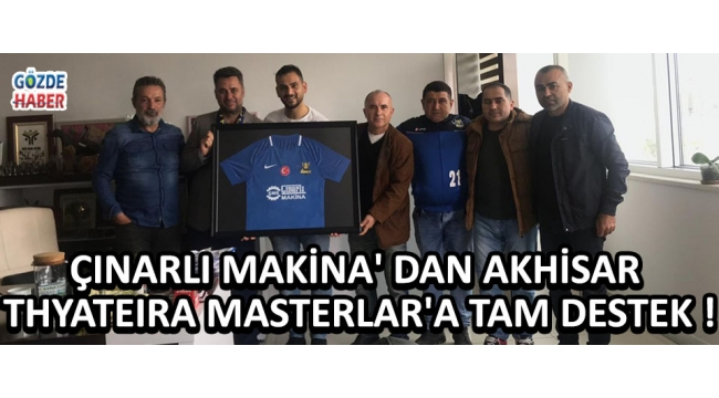 ÇINARLI MAKİNA' DAN AKHİSAR THYATEIRA MASTERLAR'A TAM DESTEK !