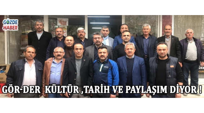 Gör-Der Kültür ,Tarih Ve Paylaşım Diyor