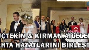 Güçtekin & Kırman aileleri nikahta hayatlarını birleştirdi