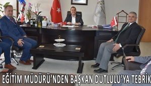 İlçe Milli Eğitim Müdürü'nden Başkan Dutlulu'ya tebrik ziyareti!