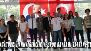 19 MAYIS ATATÜRK'Ü ANMA GENÇLİK VE SPOR BAYRAMI SATRANÇ TURNUVASI !