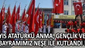 19 Mayıs Atatürkü Anma, Gençlik ve Spor Bayramımız Neşe İle Kutlandı !