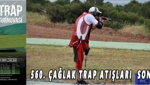 560. ÇAĞLAK TRAP ATIŞLARI SONA ERDİ!