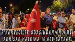 Akhisar Kahveciler Odasından Anlamlı Günde Akhisar Halkına 10,000 Bayrak!