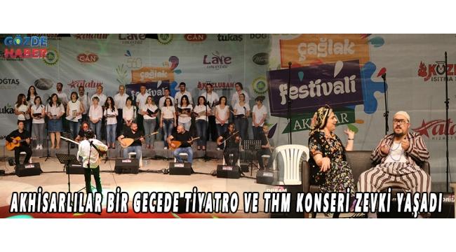 Akhisarlılar bir gecede Tiyatro ve THM Konseri zevki yaşadı!