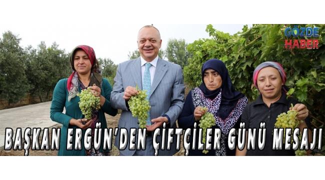 Başkan Ergün'den Çiftçiler Günü Mesajı