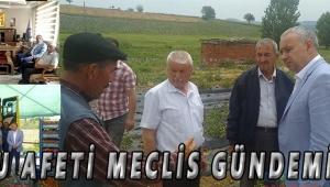 DOLU AFETİ MECLİS GÜNDEMİNDE