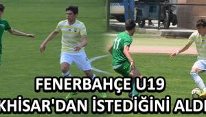 Fenerbahçe U19 Akhisar'dan İstediğini Aldı !