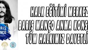 HALK EĞİTİMİ MERKEZİ BARIŞ MANÇO ANMA KONSERİNE TÜM HALKIMIZ DAVETLİDİR!