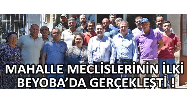 Mahalle Meclislerinin İlki Beyoba'da Gerçekleşti !
