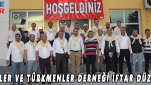 YÖRÜKLER VE TÜRKMENLER DERNEĞİ İFTAR DÜZENLEDİ!