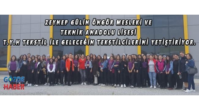 Zeynep Gülin Öngör Mesleki Ve Teknik Anadolu Lisesi T.Y.H Tekstil İle Geleceğin Tekstilcilerini Yetiştiriyor.