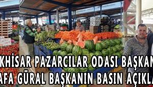 Akhisar Pazarcılar Odası Başkanı Mustafa Güral Başkanın Basın açıklaması