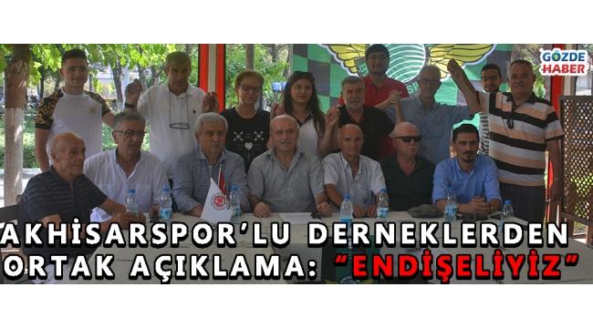 Akhisarspor'lu Derneklerden Ortak Açıklama: