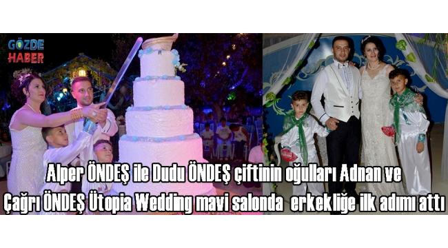 Alper ÖNDEŞ ile Dudu ÖNDEŞ çiftinin oğulları Adnan VE Çağrı ÖNDEŞ Ütopia Wedding mavi salonda erkekliğe ilk adımı attı